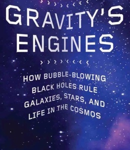 gravitys_engines_how_bubble-blowing_black_holes_rule_galaxies_stars_and_life_in_the_cosmos-scharf_caleb-18807516-frntl